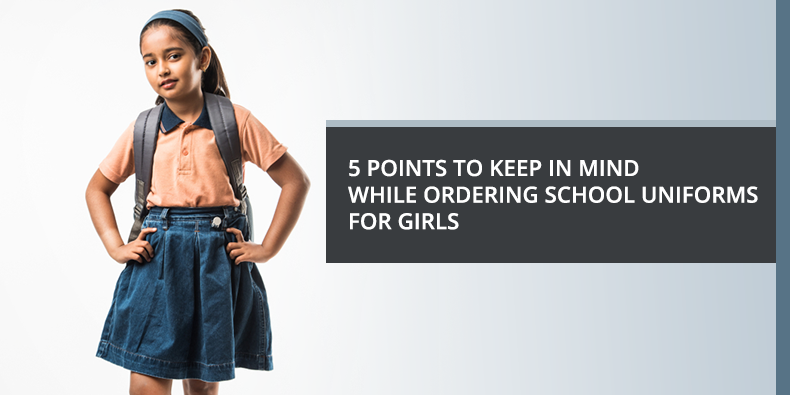5 Points to Keep in Mind While Ordering School Uniforms for Girls