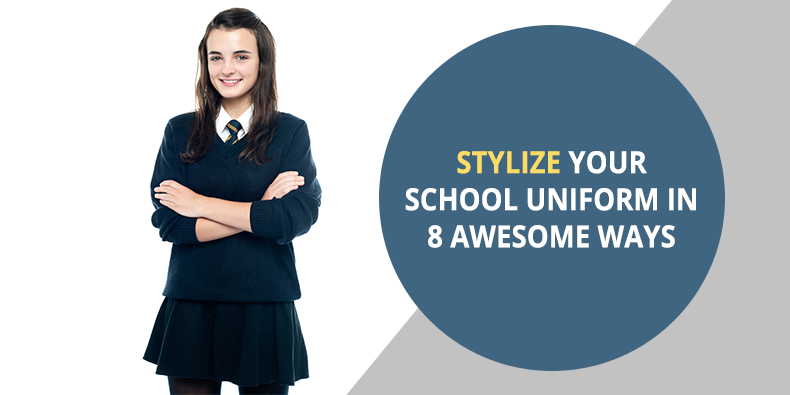 Stylize Your School Uniform in 8 Awesome Ways